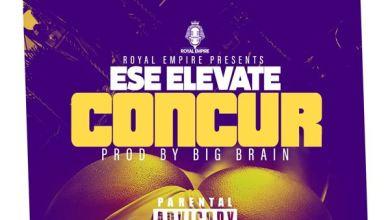 Ese Elevate Concur - Ese Elevate - Concur (Prod by BigBrain)