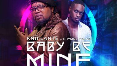 Photo of Knii Lante ft Chymny Crane – Baby Be Mine