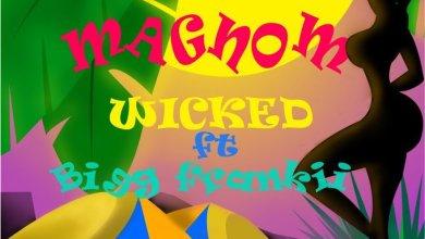 Photo of Magnom ft. Bigg Frankii – Wicked (Prod by Jor'Dan)