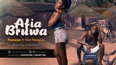 Fameye ft Kofi Kinaata Afia Bruwaa - Fameye ft Kofi Kinaata - Afia Bruwaa (Prod. by Peewezel)