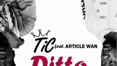 Photo of Tic ft. Article Wan – Ditto
