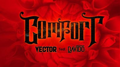 Photo of Vector ft. Davido – Comfortable (Prod. by Vstix)