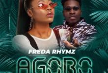 Freda Rhymz New - Freda Rhymz ft. Article Wan - Agoro (Prod. by Article Wan)