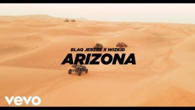 Photo of Blaq Jerzee ft. Wizkid – Arizona (Official Video)