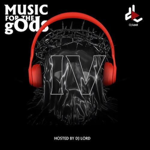Music For The gOds 4 - DJ Lord - Music For The gOds (EP. 4)