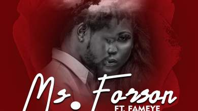 Photo of Ms Forson ft. Fameye – Number 1