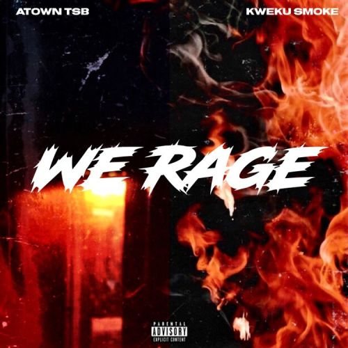 We rage cover art 500x500 - Atown TSB x Kweku Smoke ft. Joey B - Factxx Only