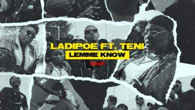 Photo of Ladipoe – Lemme Know (Remix) ft. Teni