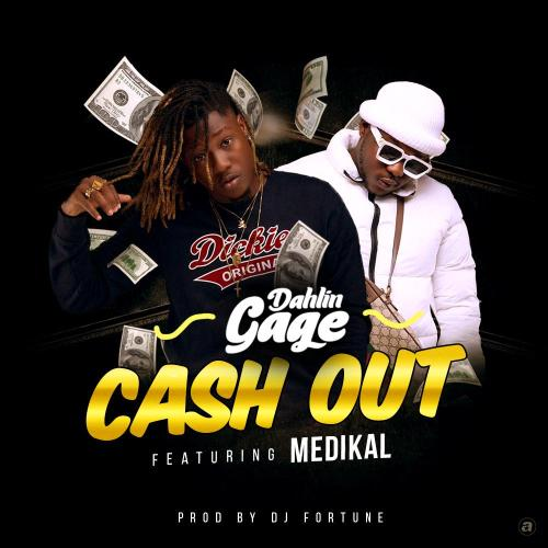 Dahlin Gage Cash Out 500x500 - Dahlin Gage - Cash Out ft. Medikal (Prod. by DJ Fortune)