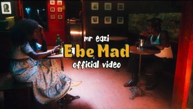 Mr. Eazi E Be Mad - Mr. Eazi - E Be Mad (Official Video)
