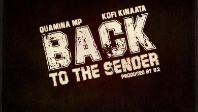 Quamina Mp ft Kofi Kinaata Back To The Sender Prod by B2www dcleakers com  mp3 image - Quamina Mp - Back To The Sender ft. Kofi Kinaata