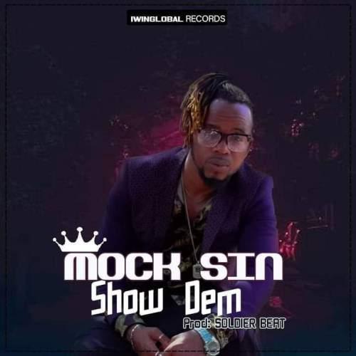 IMG 20210615 WA0017 500x500 - Mock Sin - Show Dem (Prod. by Soldier Beat)