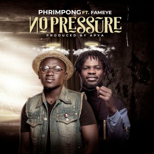 Phrimpong ft Fameye No Pressure Prod by Apyawww dcleakers com  mp3 image 500x500 - Phrimpong - No Pressure ft. Fameye