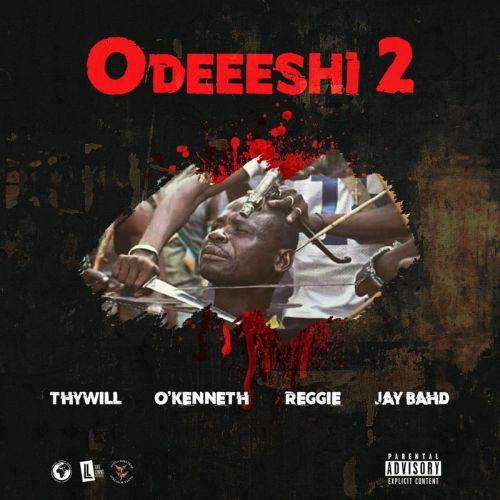 Thywill ft OKenneth Reggie Jay Bahd Odeeshi 2 www dcleakers com  mp3 image 500x500 - Thywill - Odeeeshi 2 ft. O'Kenneth, Reggie & Jay Bahd