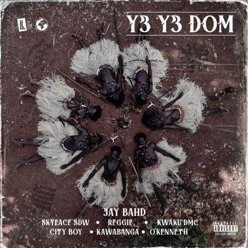 jay bahd y3 y3 dom 500x500 - Lyrics: Jay Bahd – Y3 Y3 DOM ft. O'Kenneth, Skyface SDW, Reggie, Kwaku DMC, City Boy, Kawabanga