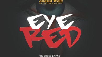 shatta wale eye red art - Shatta Wale - Eye Red (Prod. by PAQ)