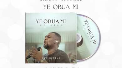 unnamed 26 - Joe Mettle - Ye Obua Mi (My Help)