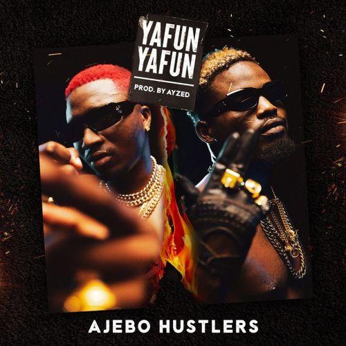 Ajebo Hustlers Yafun Yafun www dcleakers com  mp3 image 500x500 - Ajebo Hustlers - Yafun Yafun