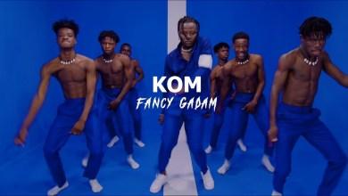Fancy Gadam Kom video - Fancy Gadam - Kom (Official Video)