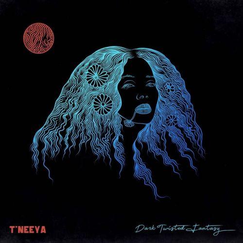 Tneeya Dark Twisted Fantasy Prod by Nektunez Re dcaywww dcleakers com  mp3 image 500x500 - T'neeya - Dark Twisted Fantasy