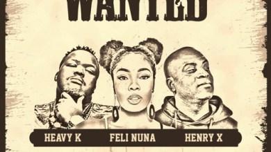 feli nuna wanted - Feli Nuna - Wanted ft. Henry X & Heavy K