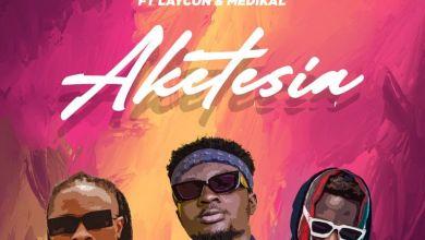 Kweku Darlington Aketesia cover art - Kweku Darlington - Aketesia ft. Laycon & Medikal