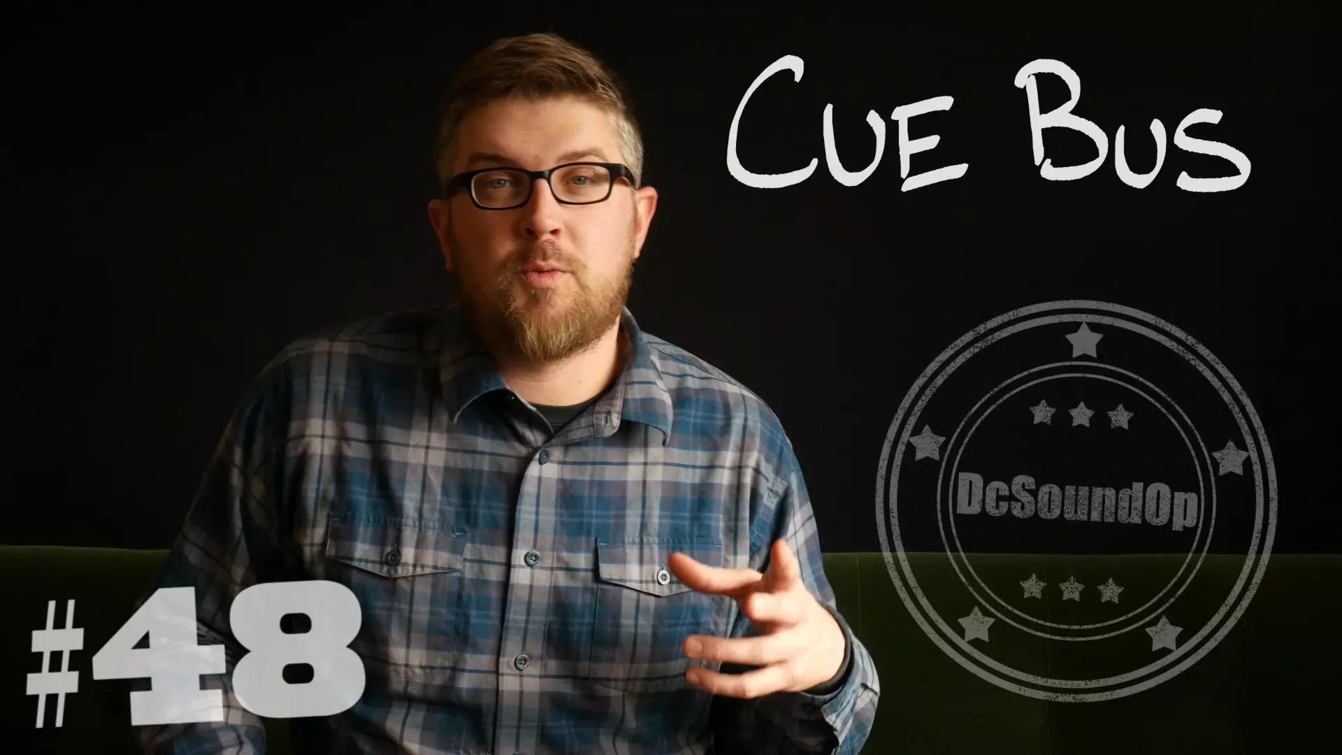 Cue Bus basics – how do you cue?