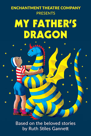 My Father's Dragon Presented by Enchantment Theatre Company