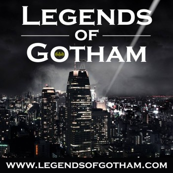 Legends of Gotham Podcast on NovelScreeings.com