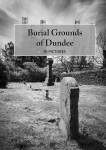 Book cover for burial grounds of Dundee in pictures book, by DD Tours. Black and white image of Roodyard cemetery in Dundee