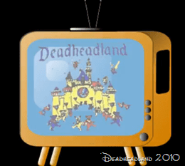 Deadheadland TV - Turn It On and Leave it On!
