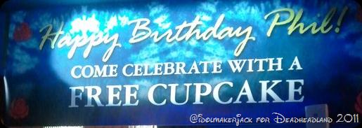 Happy Birthday Phil - free cupcakes!