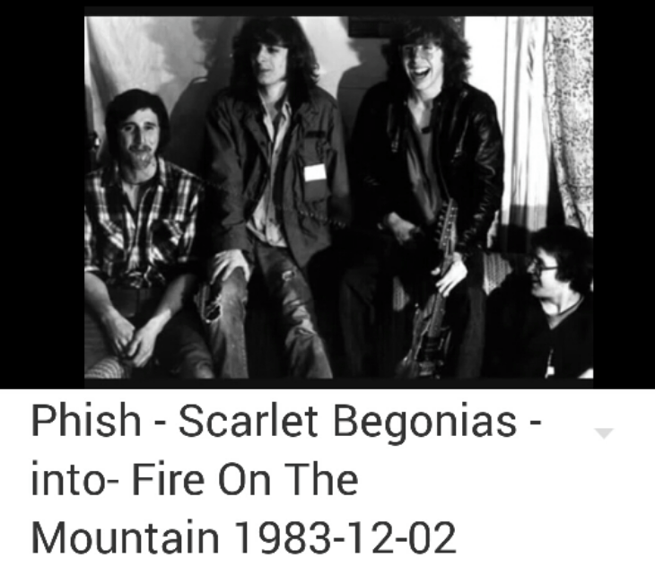 "Phish – ""Scarlet Begonias > Fire On The Mountain""  (Their first show!)"