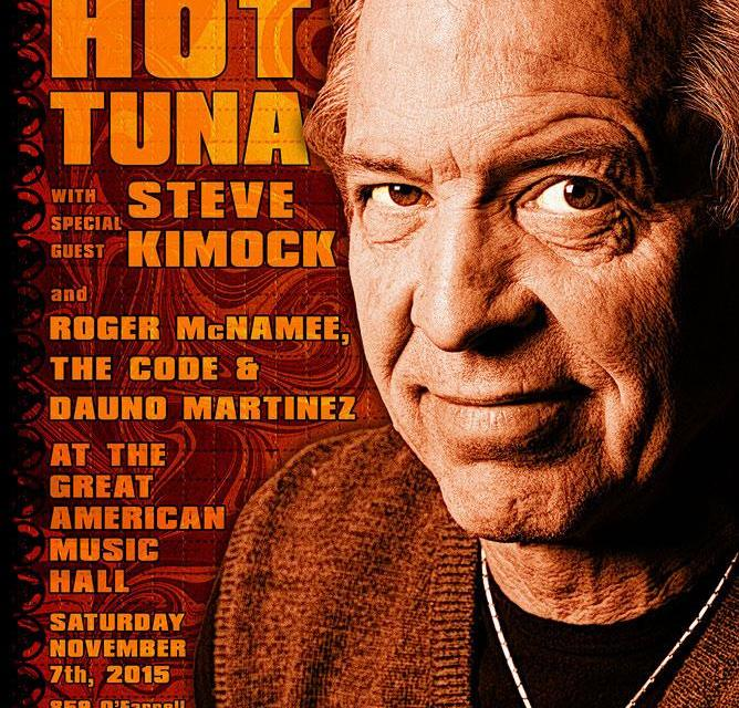 TONIGHT! An Evening with Hot Tuna & Guest Steve Kimock A Benefit to Preserve Bear's Sonic Journals
