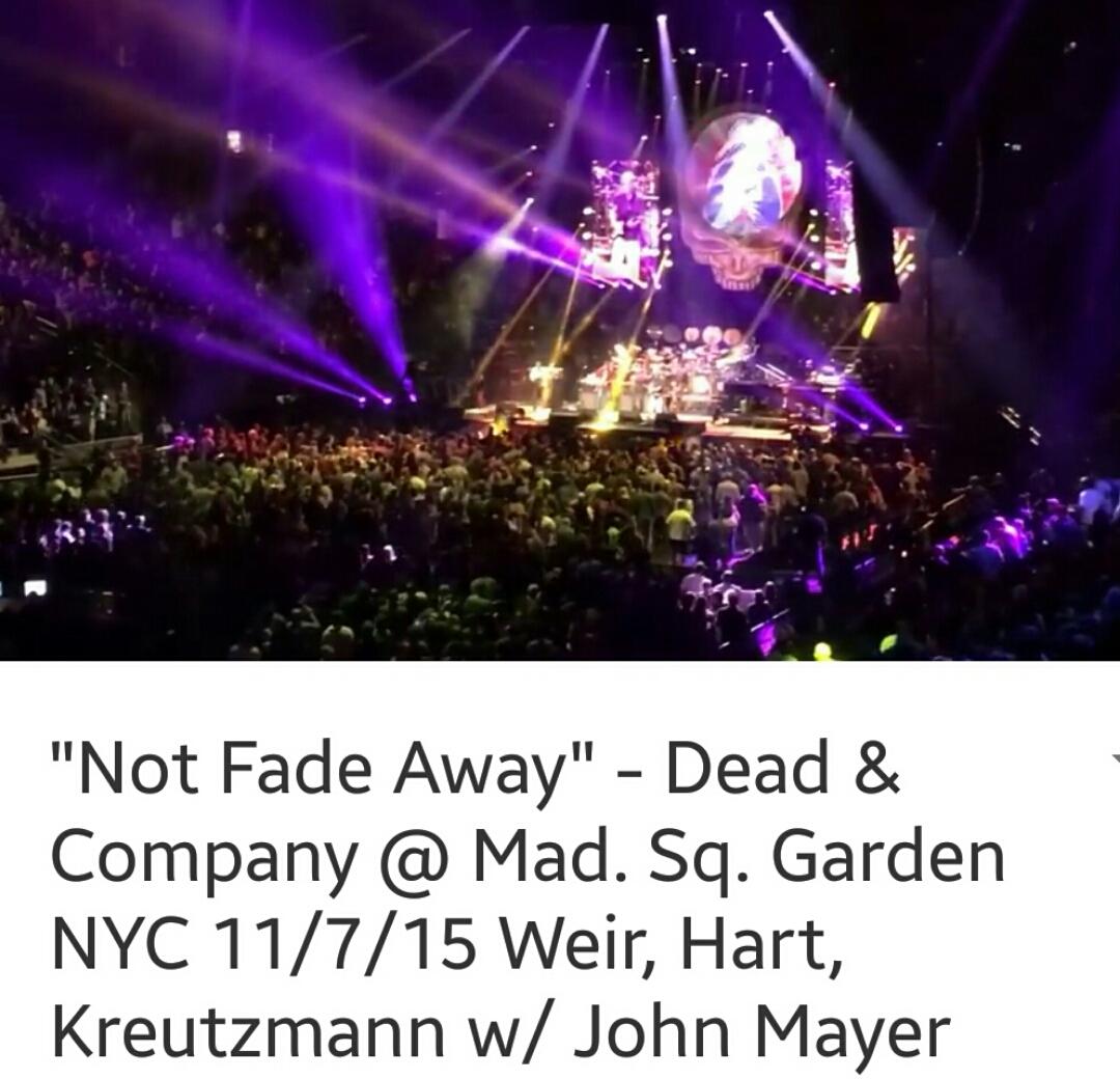 Video Not Fade Away Dead Company Mad Sq Garden Nyc 11 7 15 Weir Hart Kreutzmann W