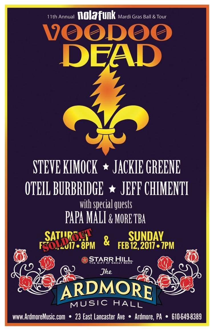 2nd Voodoo Dead show added! Steve Kimock * Oteil Burbridge * Jackie Greene * Jeff Chimenti * Wally Ingram * Papa Mali