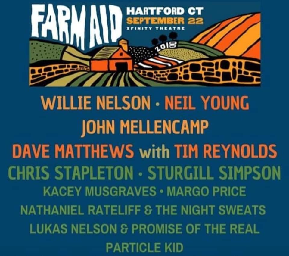LIVE STREAMING WEBCAST: FarmAid 2018! Willie Nelson! Neil Young!  John Mellencamp! Dave Mathews! Sturgill Simpson! Nathaniel Rateliff! FarmAid 2018!