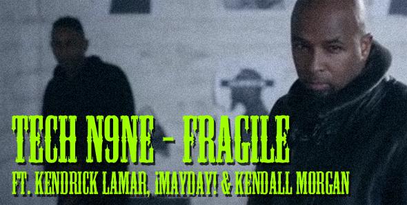 WATCH: Tech N9ne - Fragile (ft. Kendrick Lamar, ¡MAYDAY ...