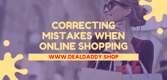 Correcting Mistakes When Online Shopping