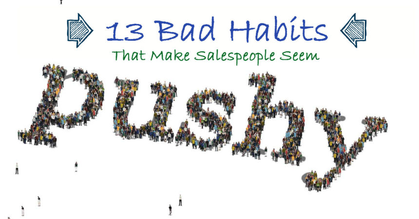 13 habits sales people seem pushy