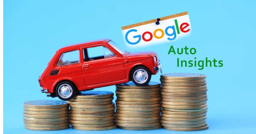 Google auto Insights to Get Ahead of Competition