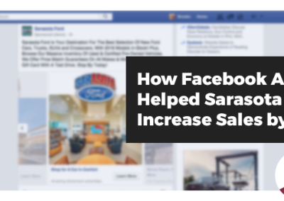 Webinar: How Facebook Ads Helped Sarasota Ford Increase Sales