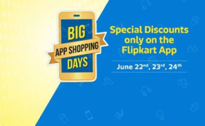 flipkart big app shopping days 22 june