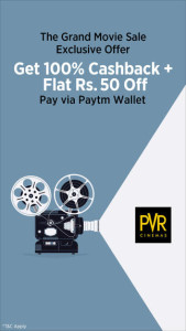 PVR Cinemas Loot - Get Rs.50 off and 100% cashback at PVR via Paytm Wallet