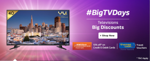 BigTVDays Flipkart Sale is here-Get Televisions at Great discounts