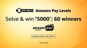 (Answers Added) Amazon Pay Levels Quiz - Participate , Solve and Win Rs 5000