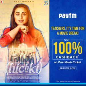 Paytm - 100% Cashback on Booking Hichki Movie Tickets