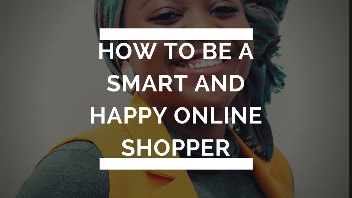 TIPS ON HOW TO SMARTLY SHOP ONLINE