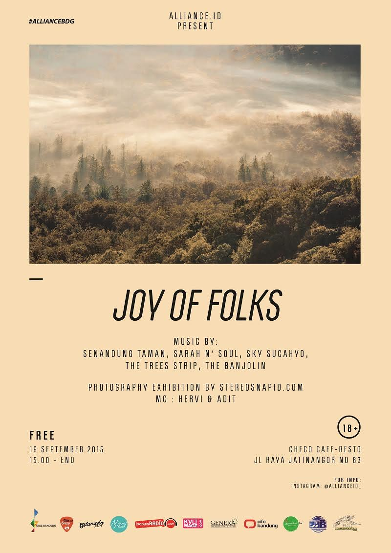 """Alliance.id Present: #Ajourney """"Joy Of Folks"""" 16 Sept 2015 at Checo Resto-Cafe 15.00 - end Music By: Sky Sucahyo Senandung Taman Sarah n' Soul The Banjolin The Trees Strip Photography Exhibition by: Stereosnapid.com Sharing Session by: Alliance.id Bdg.Board Free 18+ More info: @allianceid_"""