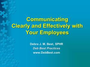 Communicating Clearly and Effectively with Your Employees - Dec. 2014 - Deb Best Practices rev. 10 December 2014